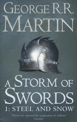 A Storm of Swords (1: Steel and Snow)