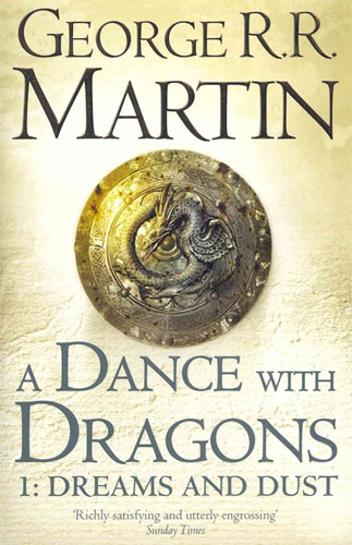 A Dance with Dragons (1: Dreams and Dust)